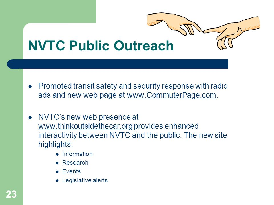 23 NVTC Public Outreach Promoted transit safety and security response with radio ads and new web page at www.CommuterPage.com.www.CommuterPage.com NVT