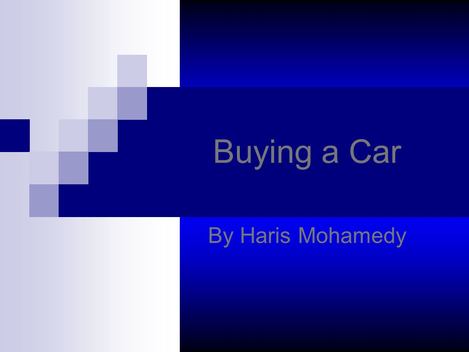 Buying a Car By Haris Mohamedy