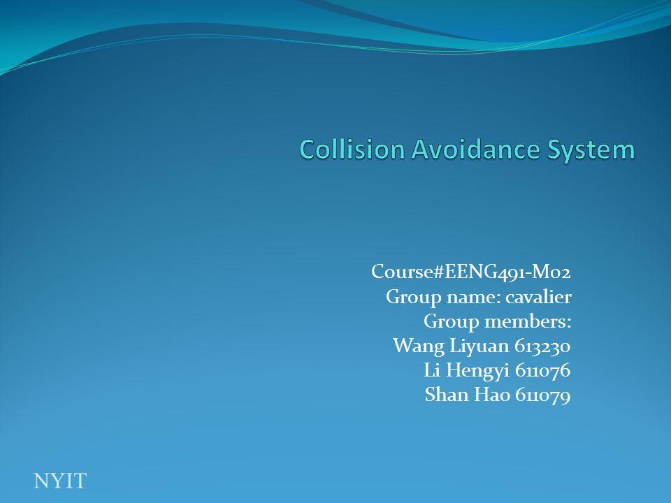 Course#EENG491-M02 Group name: cavalier Group members: Wang Liyuan 613230 Li Hengyi 611076 Shan Hao 611079 NYIT