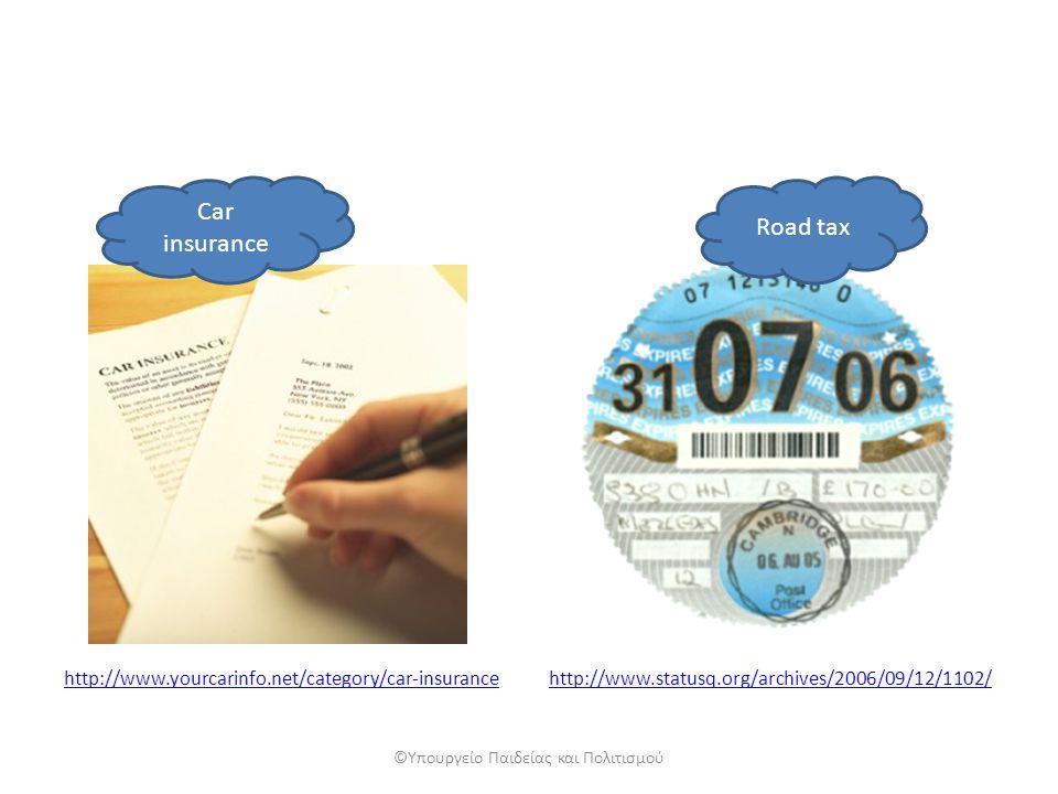 Car insurance Road tax ©Υπουργείο Παιδείας και Πολιτισμού http://www.yourcarinfo.net/category/car-insurancehttp://www.statusq.org/archives/2006/09/12/