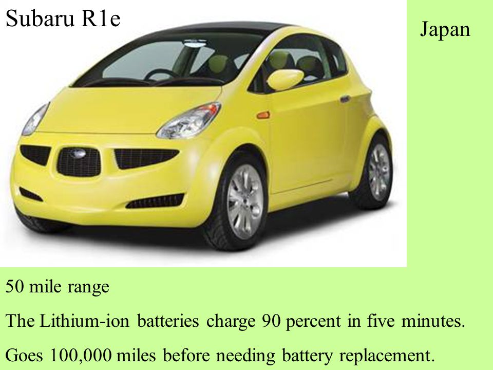 50 mile range The Lithium-ion batteries charge 90 percent in five minutes.