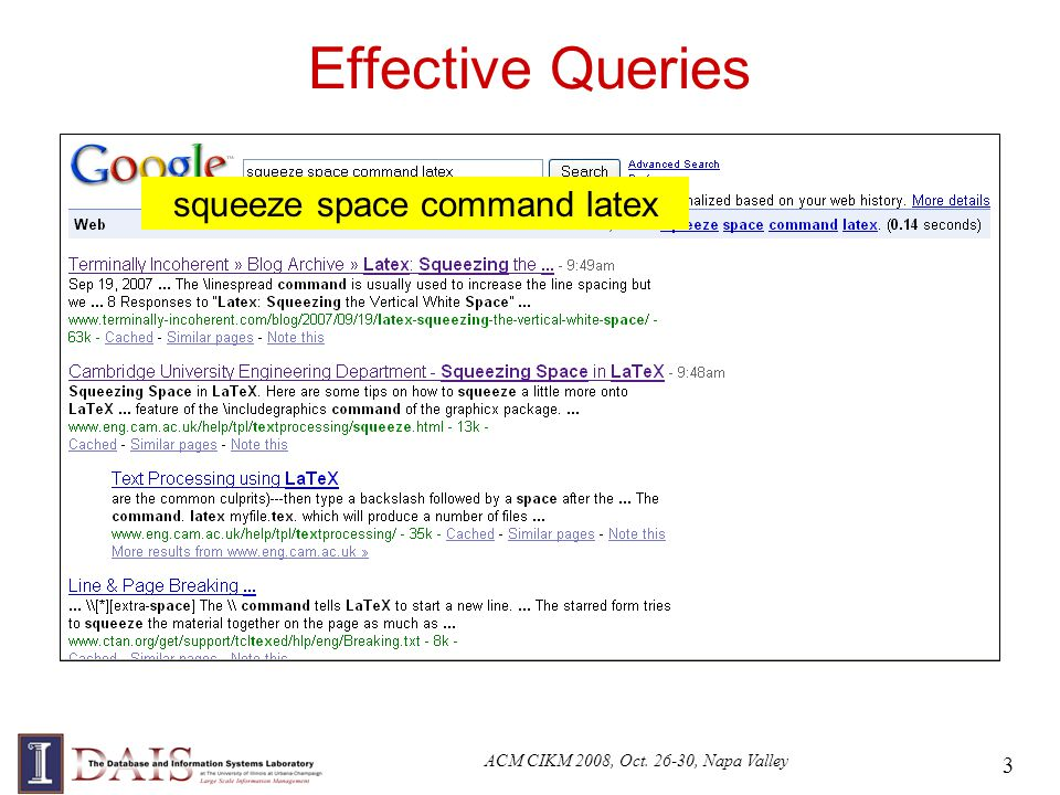 ACM CIKM 2008, Oct. 26-30, Napa Valley 3 Effective Queries squeeze space command latex