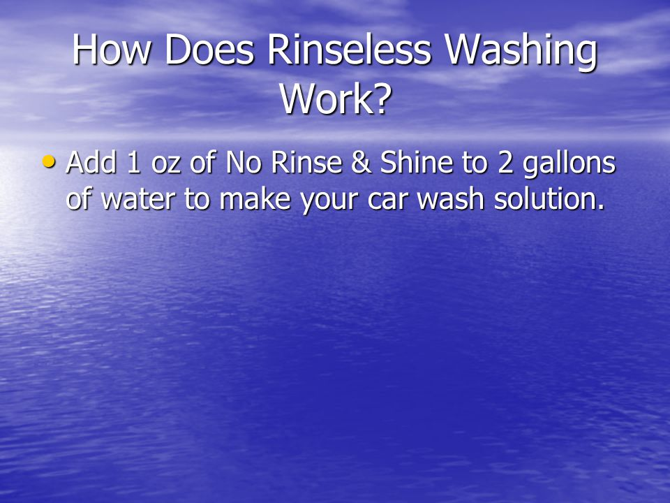 How Does Rinseless Washing Work.