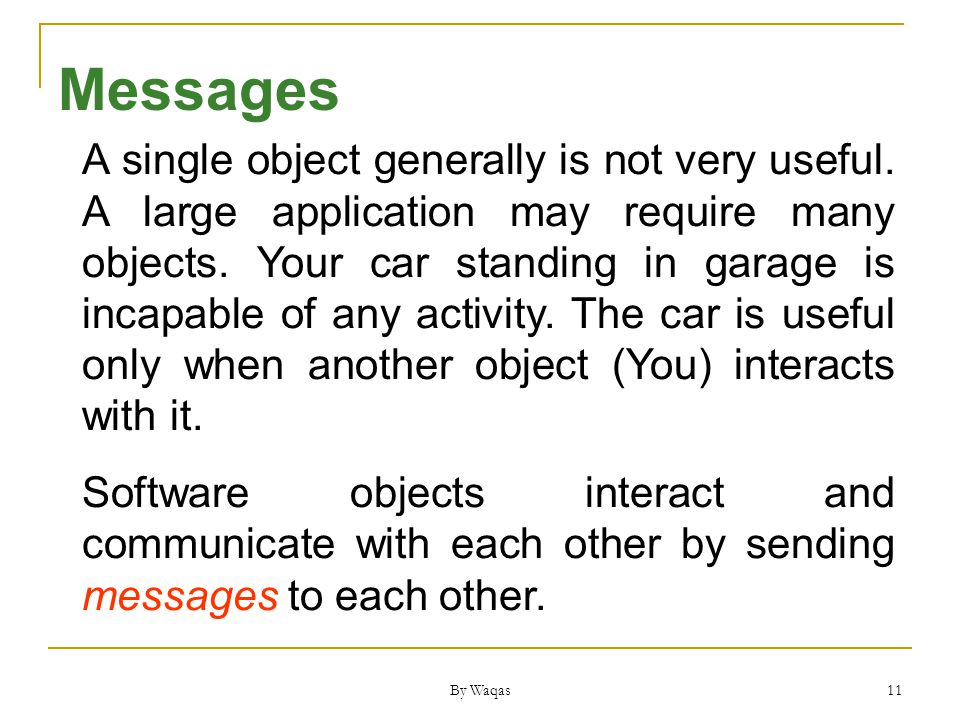 By Waqas 11 A single object generally is not very useful.