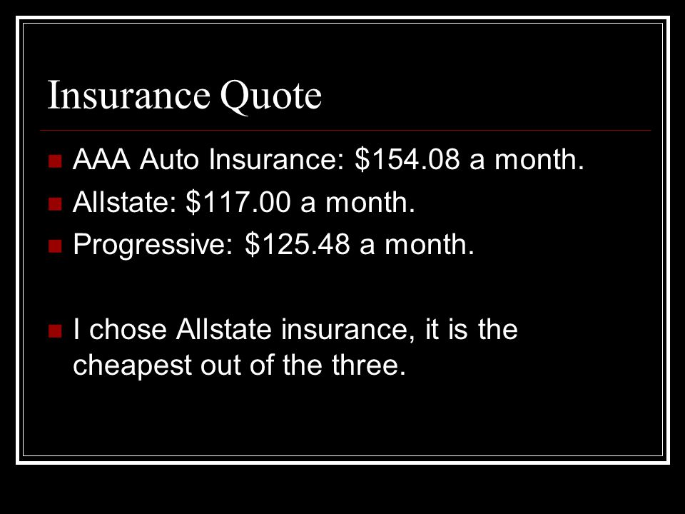Insurance Quote AAA Auto Insurance: $154.08 a month.