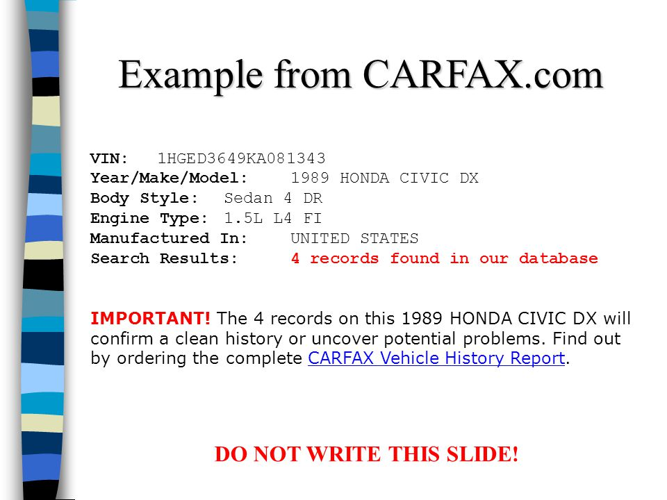 VIN: 1HGED3649KA081343 Year/Make/Model: 1989 HONDA CIVIC DX Body Style: Sedan 4 DR Engine Type: 1.5L L4 FI Manufactured In: UNITED STATES Search Results: 4 records found in our database IMPORTANT.