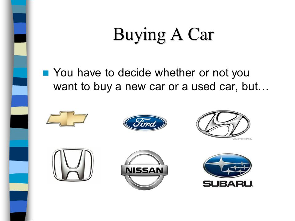 Buying A Car …that choice is usually determined by how much you can afford…