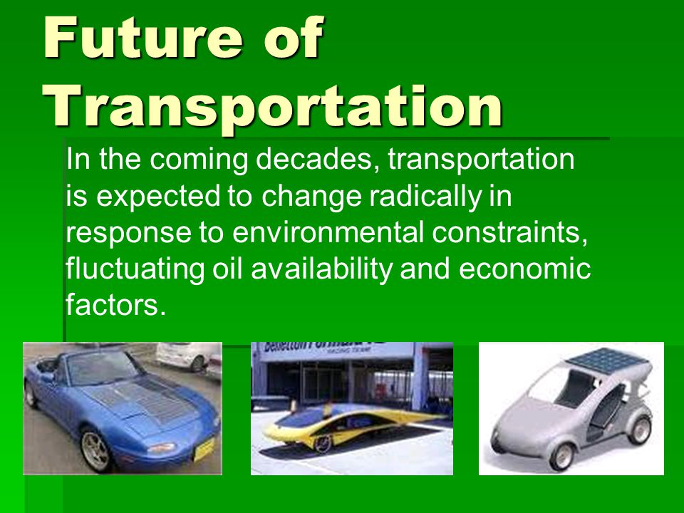 Future Decision- Makers The transportation systems that emerge in the 21 st century will be defined largely by the choices, skills and imaginations of todays youth.