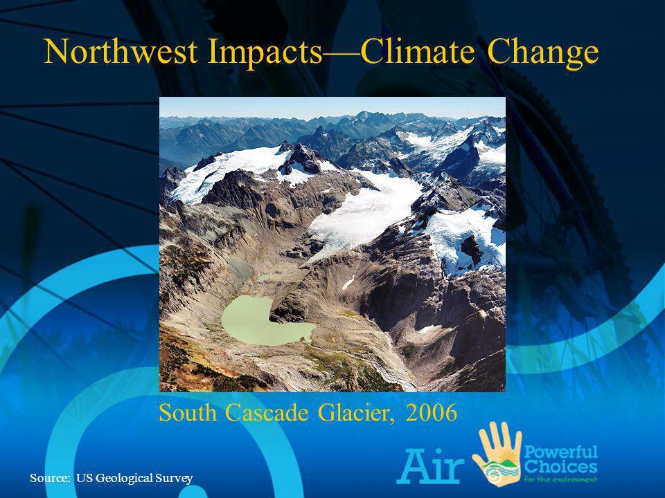 South Cascade Glacier, 2006 Northwest ImpactsClimate Change South Cascade Glacier, 2006 Source: US Geological Survey