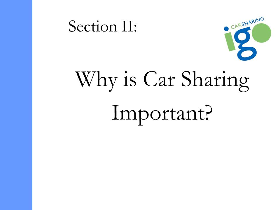 Section II: Why is Car Sharing Important