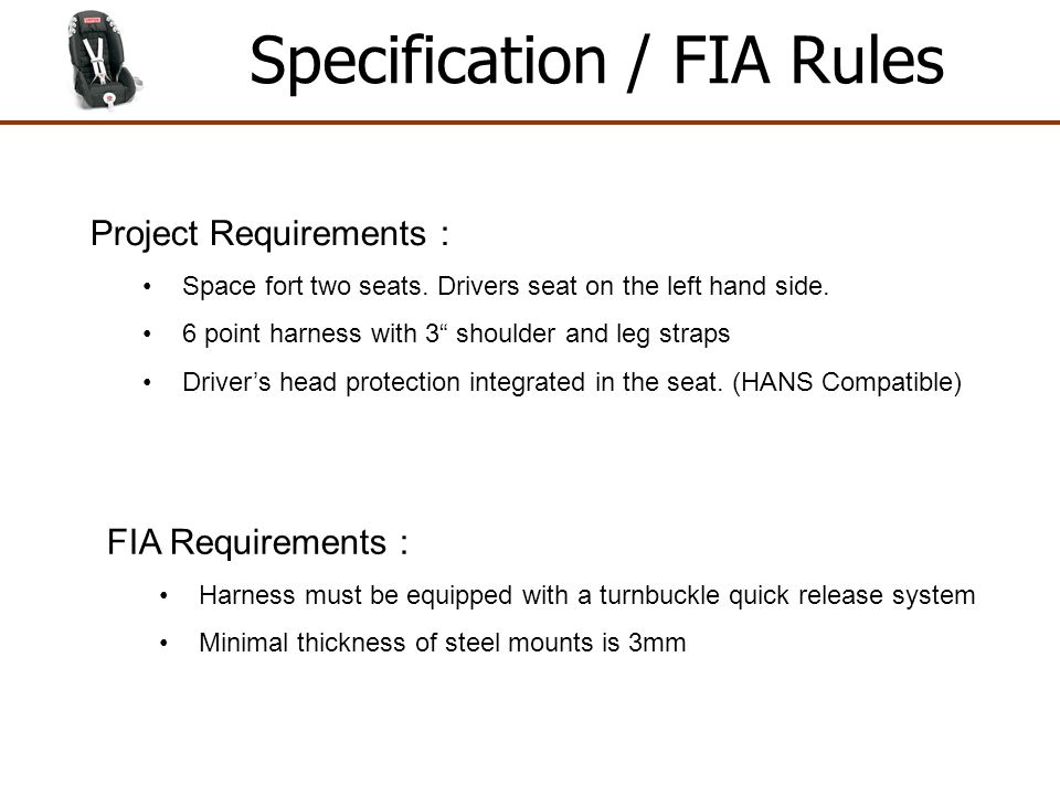 Selection Process Seat : Bucket or Reclining seat .