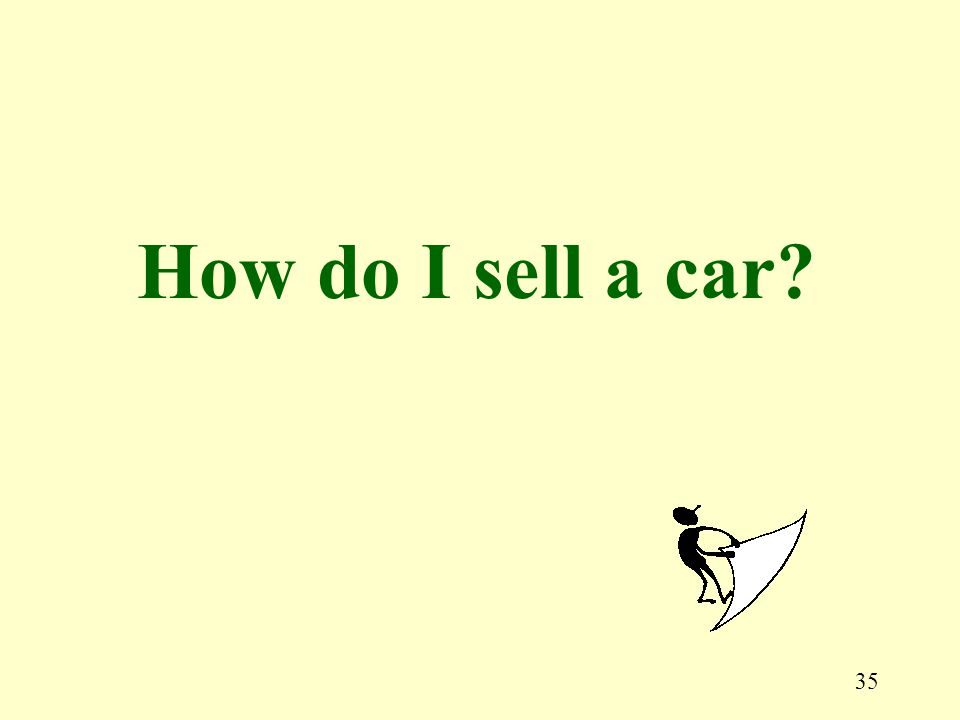 35 How do I sell a car