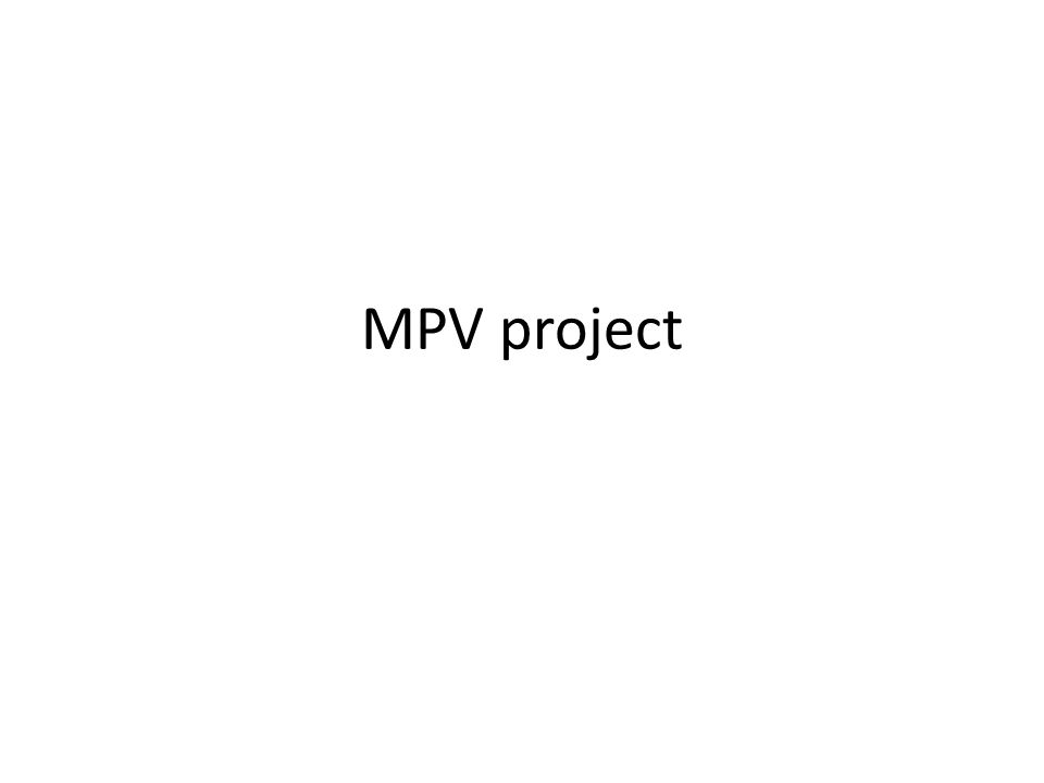 WHY BUILD AN MPV?