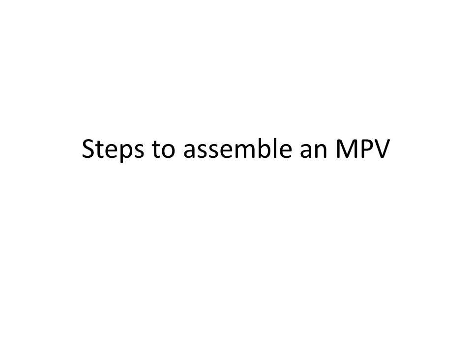 Steps to assemble an MPV