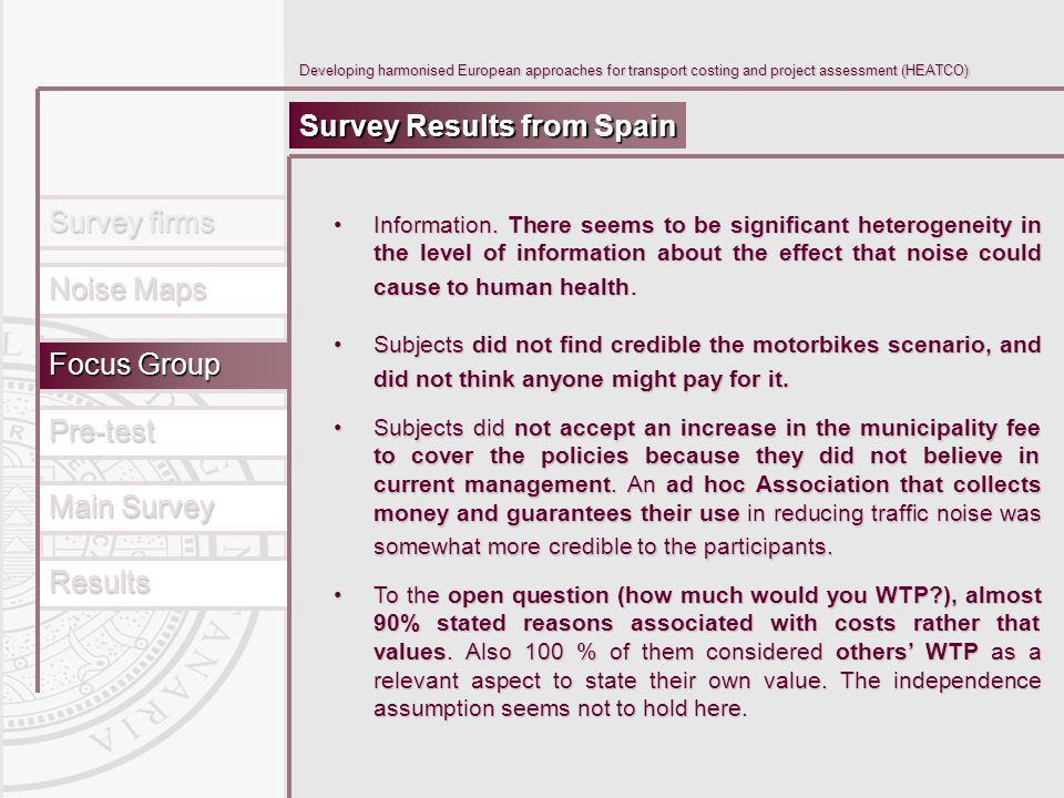 Main Survey Results Pre-test Focus Group Survey firms Noise Maps Developing harmonised European approaches for transport costing and project assessment (HEATCO) Survey Results from Spain Information.