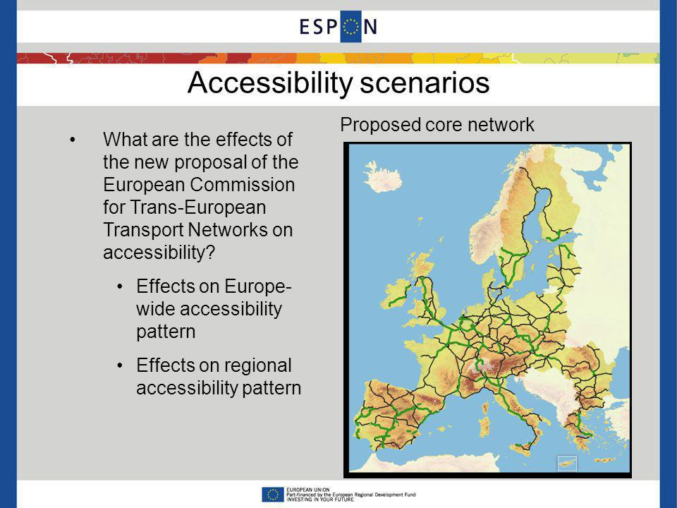 Accessibility scenarios What are the effects of the new proposal of the European Commission for Trans-European Transport Networks on accessibility.