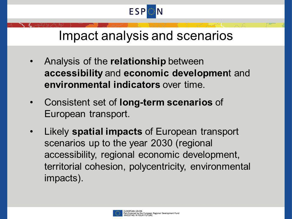 Impact analysis and scenarios Analysis of the relationship between accessibility and economic development and environmental indicators over time.