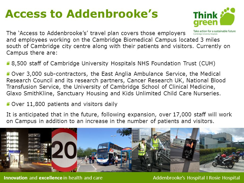 Innovation and excellence in health and care Addenbrookes Hospital I Rosie Hospital Access to Addenbrookes The Access to Addenbrookes travel plan cove
