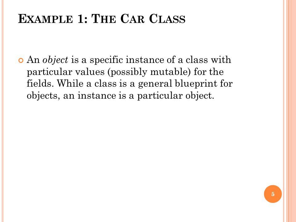 An object is a specific instance of a class with particular values (possibly mutable) for the fields.