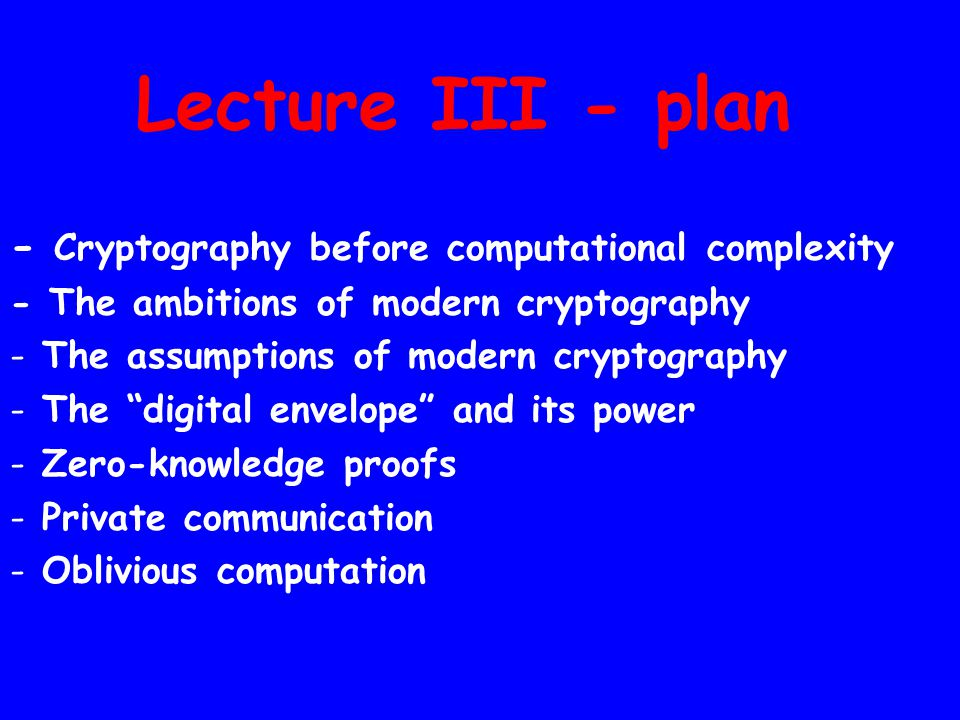 Cryptography before computational complexity Secret communication Assuming shared information which no one else has
