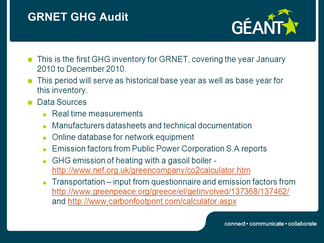 connect communicate collaborate GRNET GHG Audit This is the first GHG inventory for GRNET, covering the year January 2010 to December 2010. This perio