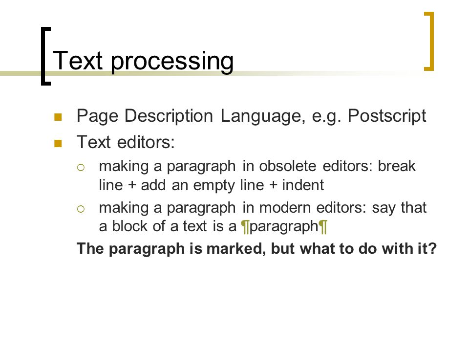 Text processing To display text on a page, it must be arranged graphically.