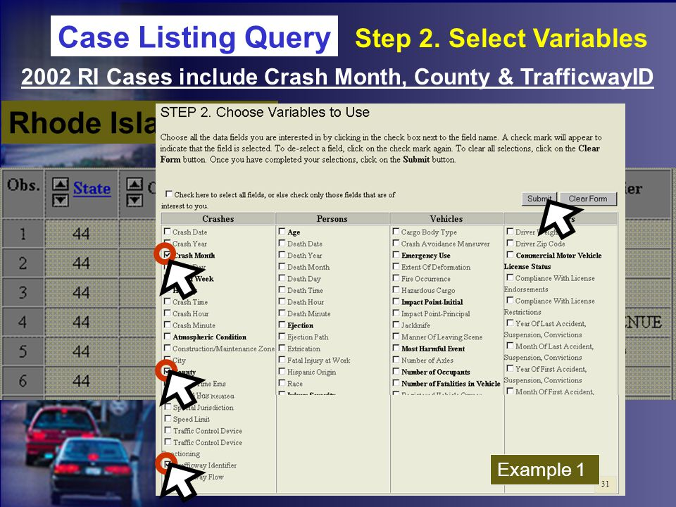 Rhode Island 2002 2002 RI Cases include Crash Month, County & TrafficwayID Case Listing Query Step 2.