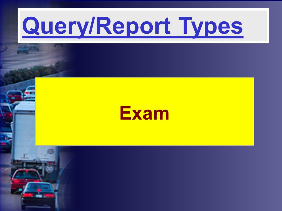 Exam Query/Report Types