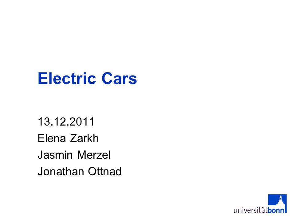 13.12.2011 Elena Zarkh Jasmin Merzel Jonathan Ottnad Electric Cars