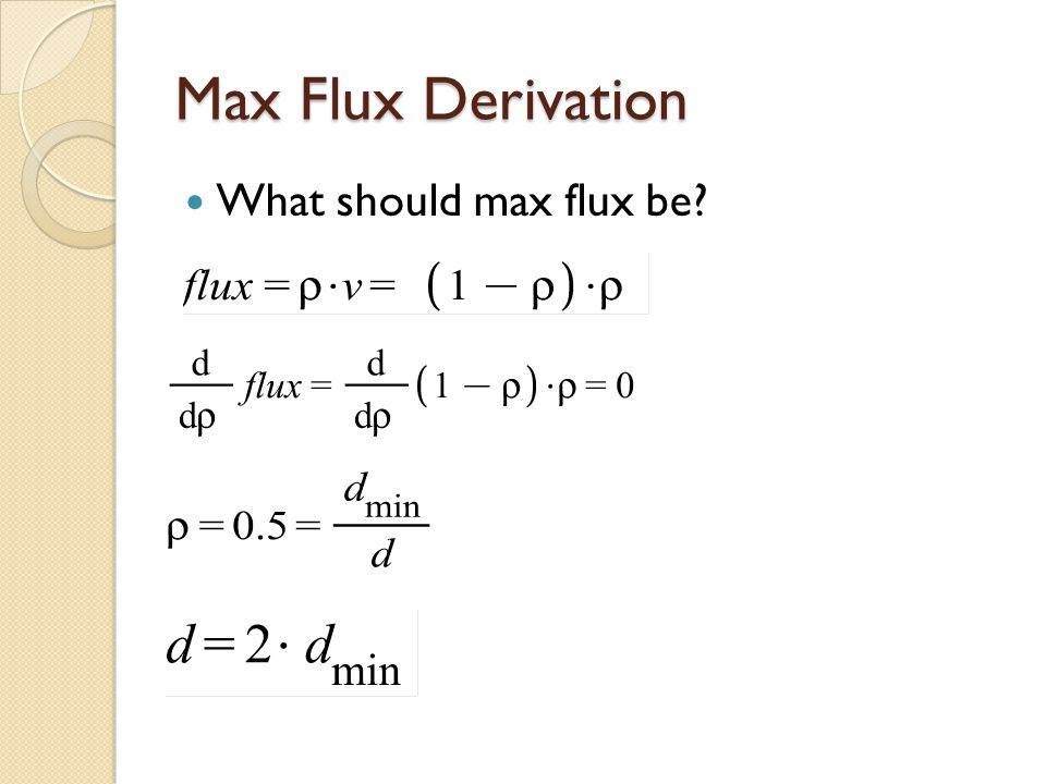 Max Flux Derivation What should max flux be?