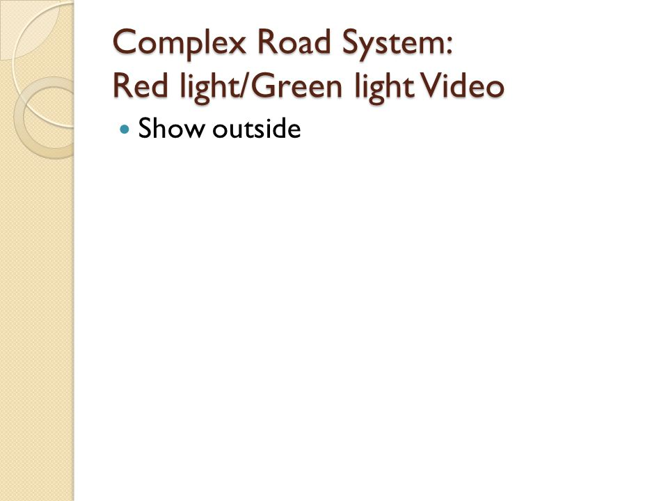 Complex Road System: Red light/Green light Video Show outside