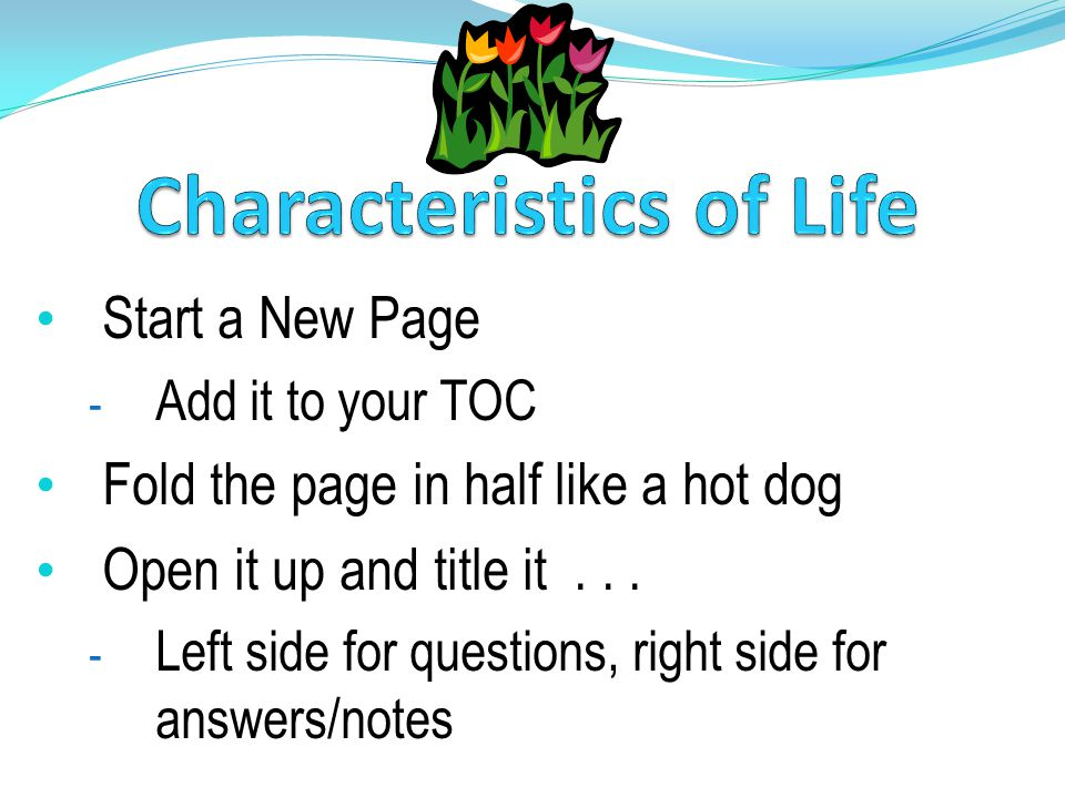 Start a New Page - Add it to your TOC Fold the page in half like a hot dog Open it up and title it...