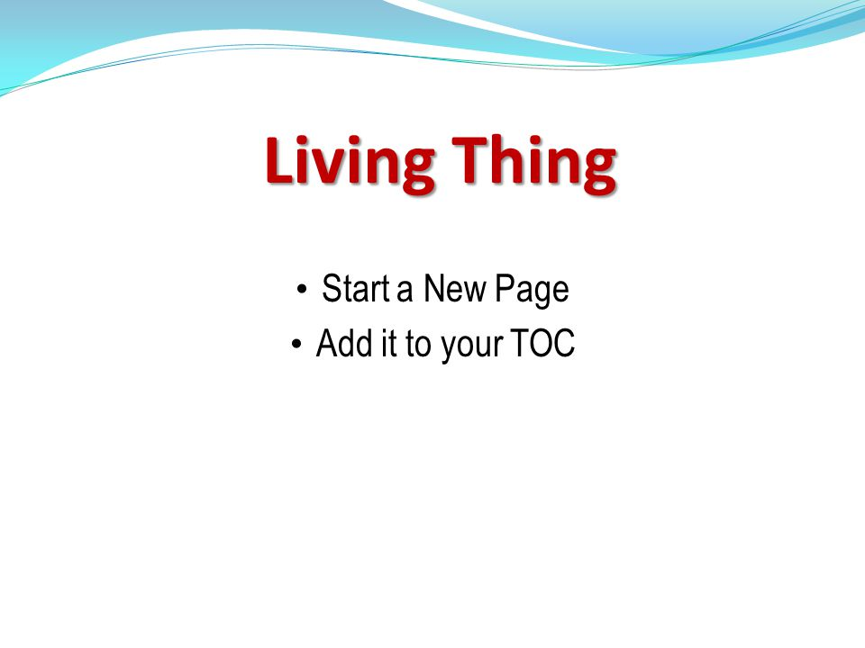 Living Thing Start a New Page Add it to your TOC