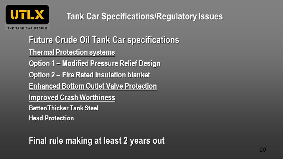 Future Crude Oil Tank Car specifications Thermal Protection systems Option 1 – Modified Pressure Relief Design Option 2 – Fire Rated Insulation blanket Enhanced Bottom Outlet Valve Protection Improved Crash Worthiness Better/Thicker Tank Steel Head Protection Final rule making at least 2 years out Tank Car Specifications/Regulatory Issues 20