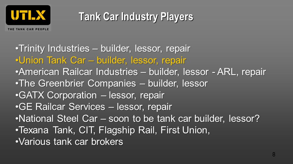 Tank Car Industry Players Trinity Industries – builder, lessor, repairTrinity Industries – builder, lessor, repair Union Tank Car – builder, lessor, r