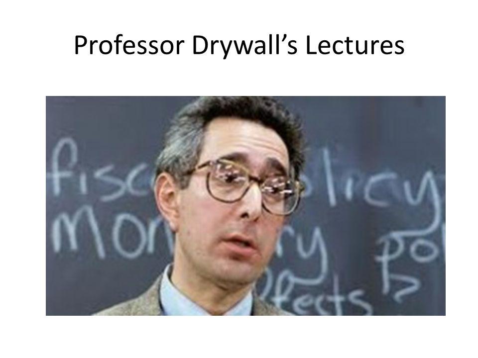 Professor Drywalls Lectures