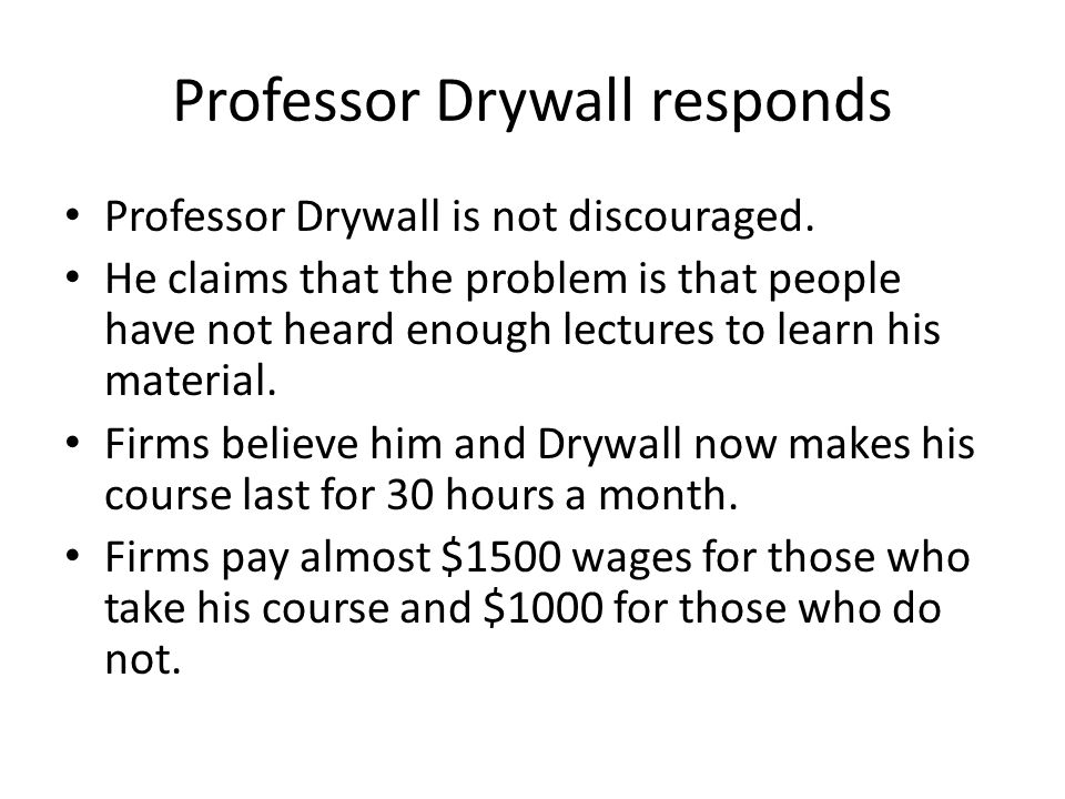 Professor Drywall responds Professor Drywall is not discouraged.