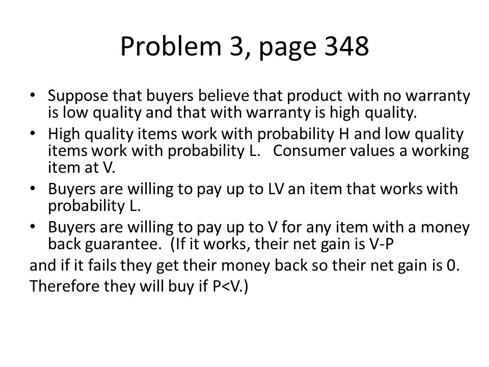Problem 3, page 348 Suppose that buyers believe that product with no warranty is low quality and that with warranty is high quality.