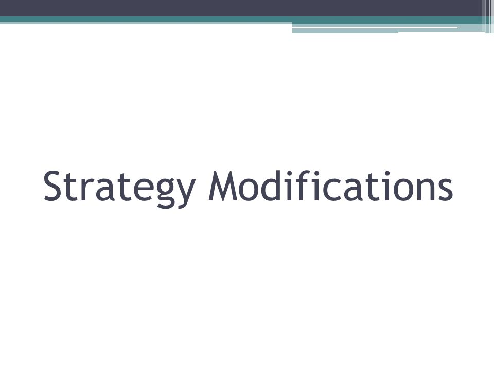 Strategy Modifications