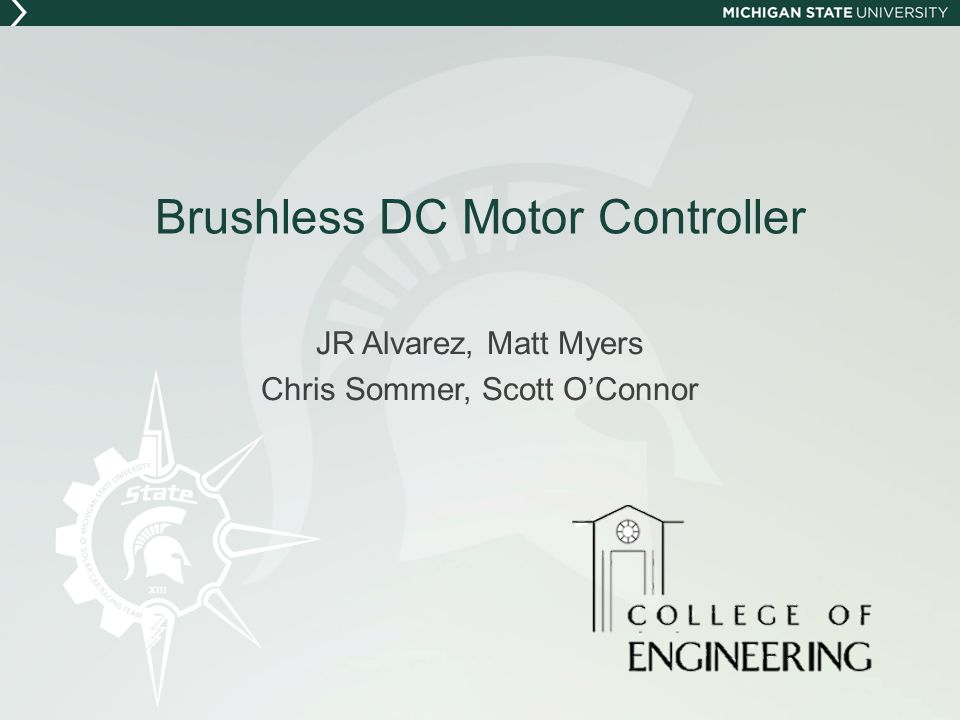 Brushless DC Motor Controller JR Alvarez, Matt Myers Chris Sommer, Scott OConnor