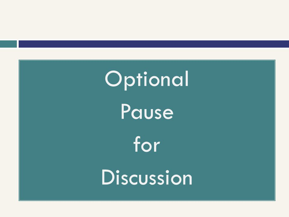 Optional Pause for Discussion