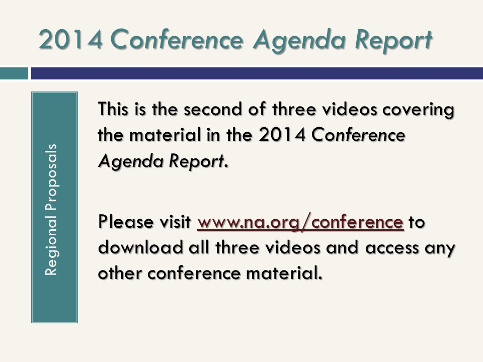 2014 Conference Agenda Report Regional Proposals This is the second of three videos covering the material in the 2014 Conference Agenda Report. Please