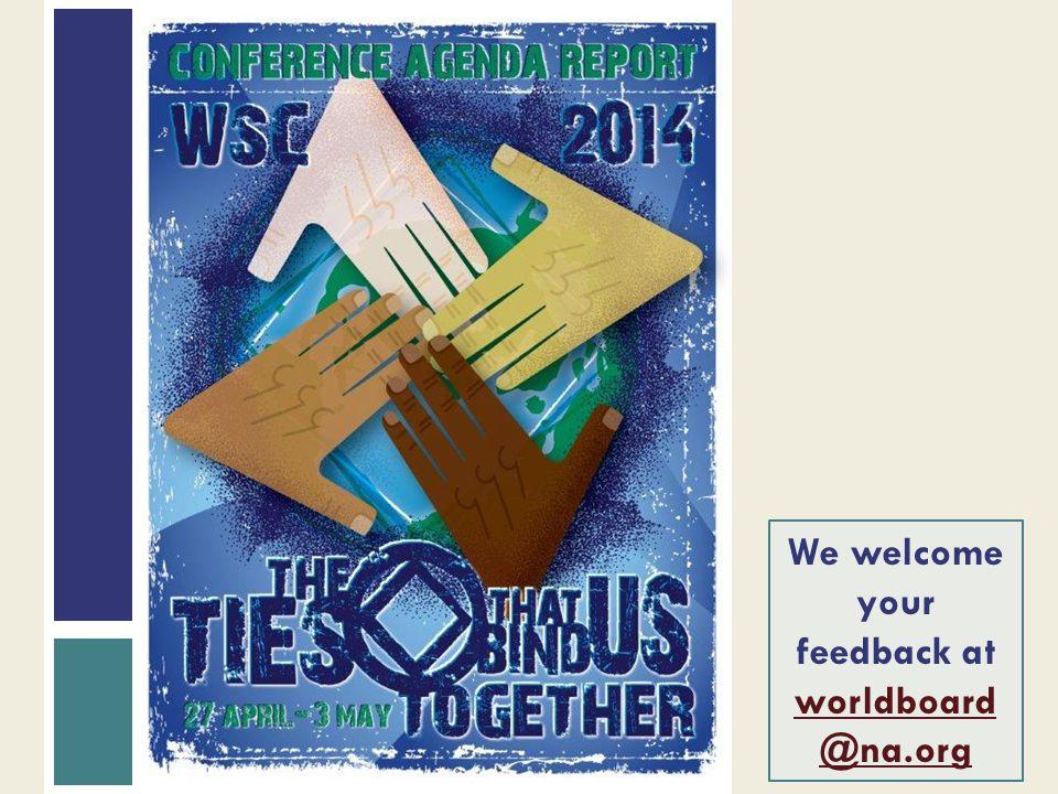 We welcome your feedback at worldboard @na.org worldboard @na.org
