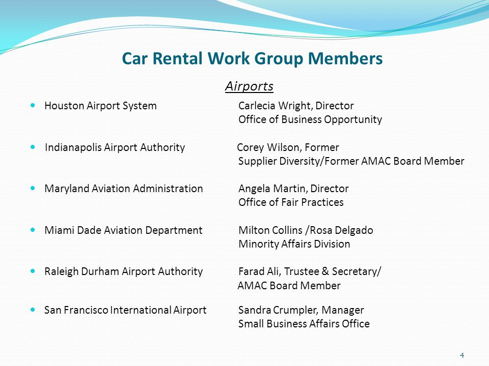 Car Rental Work Group Members Airports Houston Airport System Carlecia Wright, Director Office of Business Opportunity Indianapolis Airport Authority