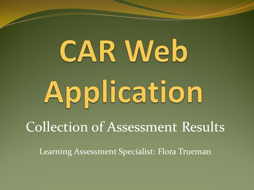 Collection of Assessment Results Learning Assessment Specialist: Flora Trueman