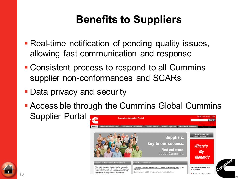 Benefits to Suppliers Real-time notification of pending quality issues, allowing fast communication and response Consistent process to respond to all