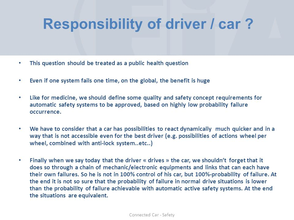 This question should be treated as a public health question Even if one system fails one time, on the global, the benefit is huge Like for medicine, we should define some quality and safety concept requirements for automatic safety systems to be approved, based on highly low probability failure occurrence.