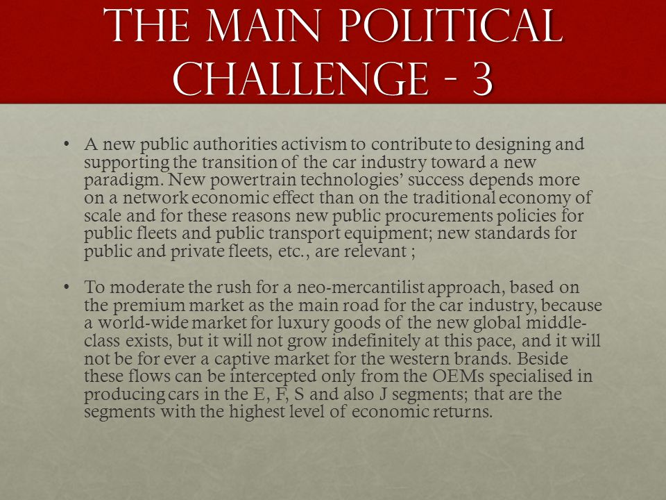 The main political challenge - 3 A new public authorities activism to contribute to designing and supporting the transition of the car industry toward a new paradigm.