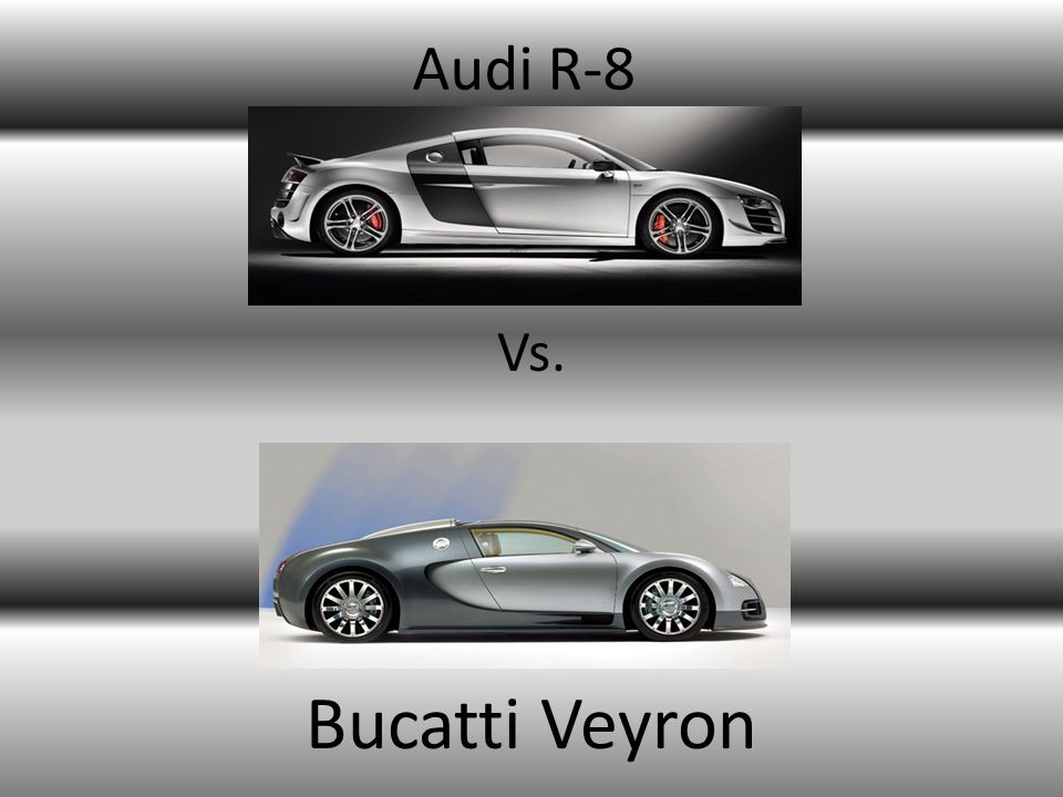 Audi R-8 Vs. Bucatti Veyron
