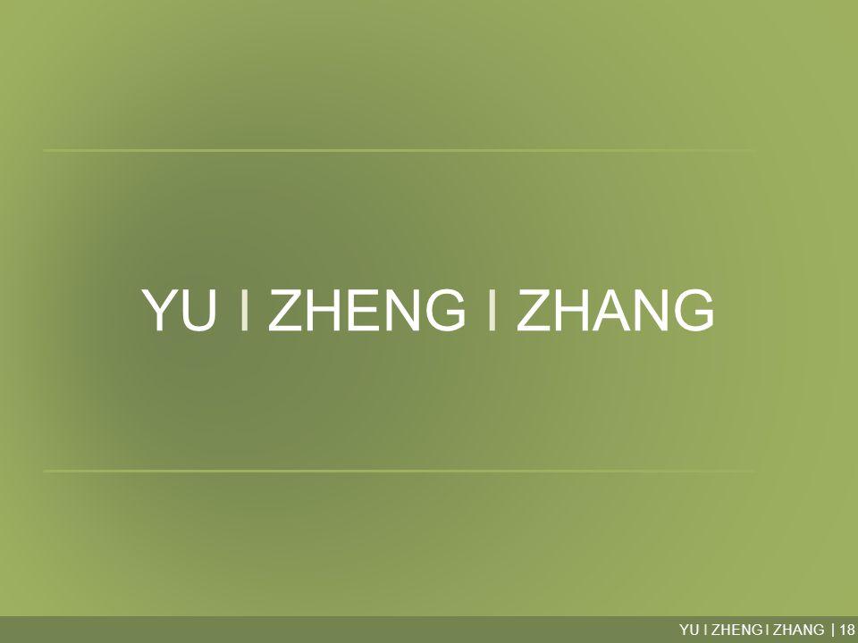 YU I ZHENG I ZHANG18 | YU I ZHENG I ZHANG